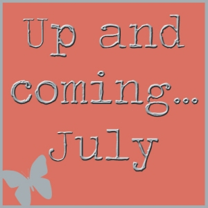 July Up and Coming