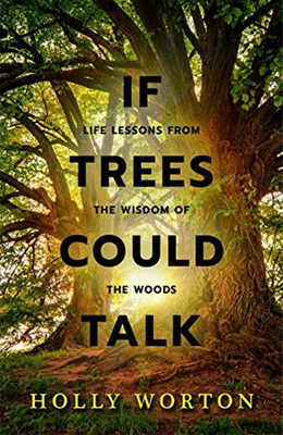 If Trees Could Talk by Holly Worton