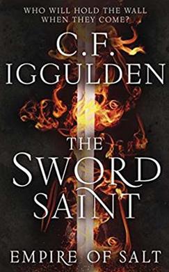 The Sword Saint by C.F Iggulden